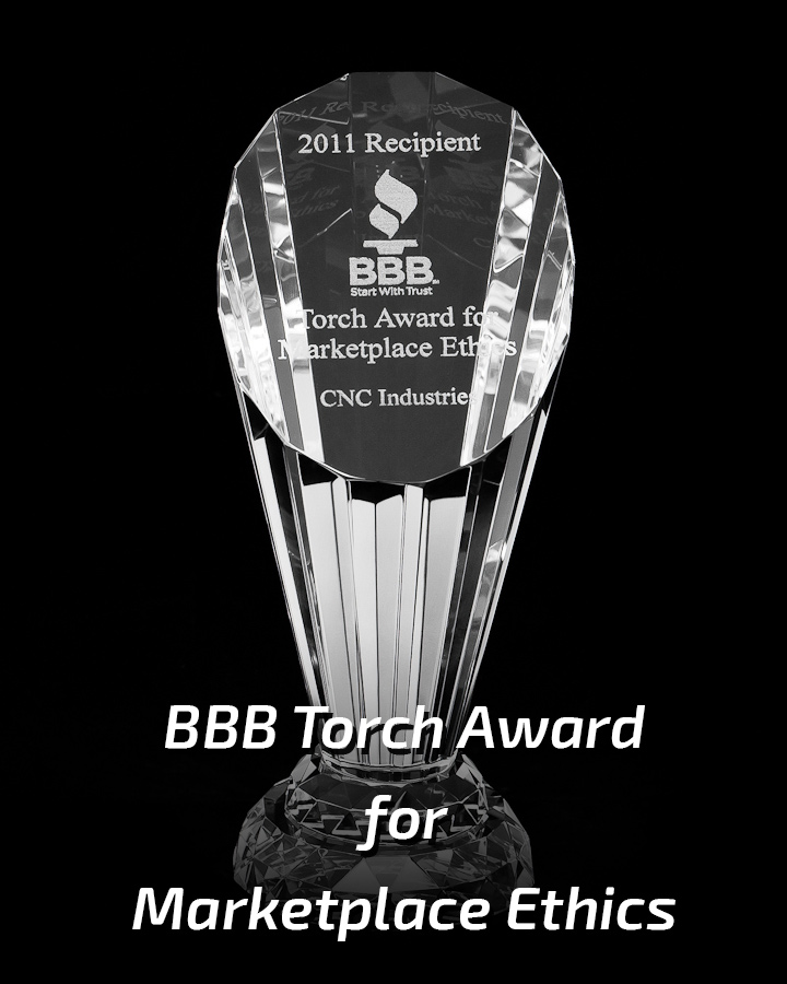 CNC Industries BBB Torch Award for Market Place Ethics
